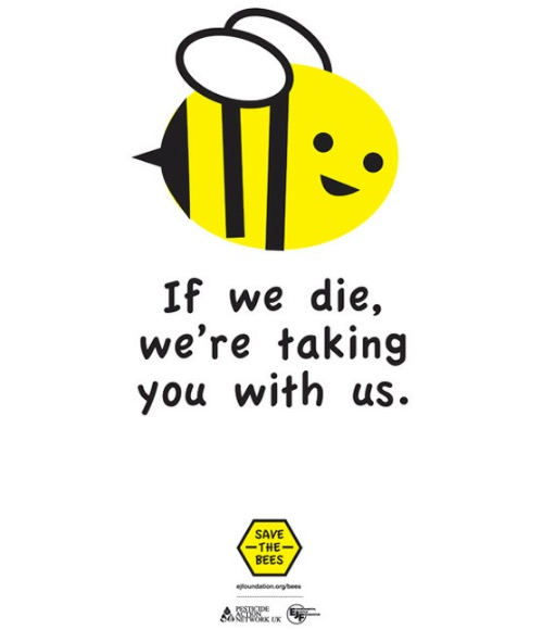 "A comic happy bee, saying ""If we die, we're taking you with us."""